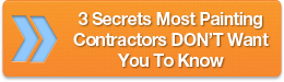 3 Secrets Most Painting Contractors DON'T Want You To Know